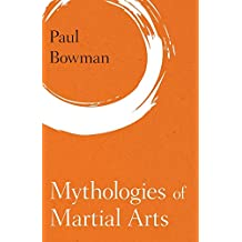 Mythologies of Martial Arts