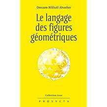 Le langage des figures géométriques (Izvor (FR) t. 218) (French Edition)