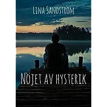 Nöjet av hysterik (Swedish Edition)