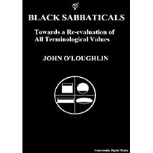 Black Sabbaticals: Towards a Re-evaluation of All Terminological Values (English Edition)