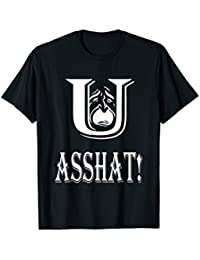 You Asshat T-Shirt, Insult Tee, Funny Shirt, Cry, Weep, Mad