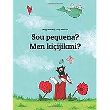 Sou pequena? Men kiçijikmi?: Brazilian Portuguese-Turkmen (Türkmençe/Türkmen dili): Children's Picture Book (Bilingual Edition) (Portuguese and Turkmen Edition)