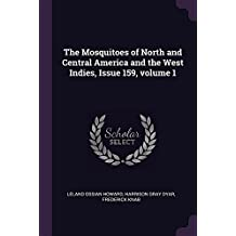 The Mosquitoes of North and Central America and the West Indies, Issue 159, Volume 1