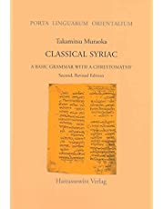 Classical Syriac: A Basic Grammar with a Chrestomathy. with a Select Bibliography Compiled by S. P. Brock