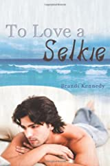 To Love A Selkie Paperback