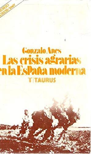 Las crisis agrarias en la España moderna: Amazon.es: Anes, Gonzalo: Libros