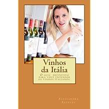 Vinhos da Itália: O guia definitivo para você entender os vinhos italianos. (Portuguese Edition) Aug 30, 2014