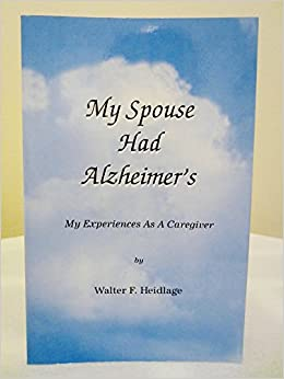 my spouse had alzheimers my experience as a caregiver amazoncom books - Experience As A Caregiver