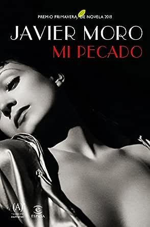 Mi pecado: Premio Primavera de Novela 2018 eBook: Moro, Javier ...