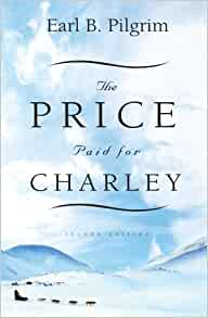 Read The Price Paid For Charley By Earl B Pilgrim