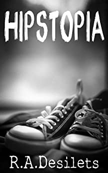 Hipstopia (The Uprising Book 1) by [Desilets, R. A.]
