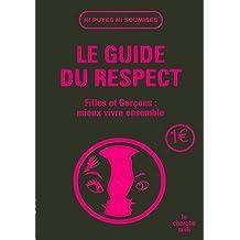 Le guide du respect: Filles et garçon: mieux vivre ensemble