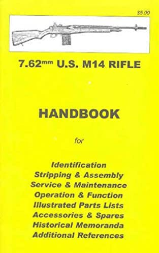 M14 manual u s m14 rifle assembly disassembly manual 7 62mm illustrated skennerton u0026 riling author 9780949749567 amazon com fandeluxe Gallery