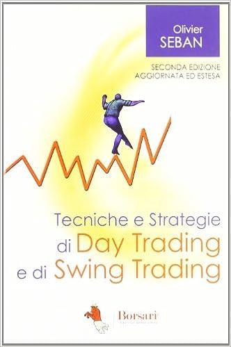 c32016e5a1 Amazon.it: Tecniche e strategie di daytrading e di swing trading - Olivier  Seban - Libri