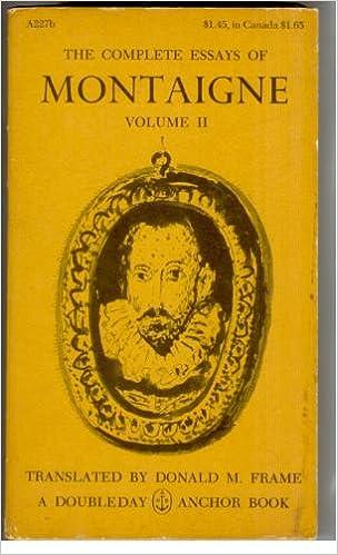 The complete essays of montaigne volume ii montaigne author