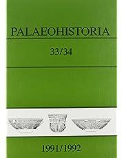 Palaeohistoria 33,34 (1991-1992): Institute of Archaeology, Groningen, the Netherlands
