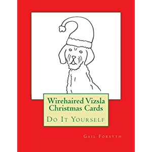 Wirehaired Vizsla Christmas Cards: Do It Yourself 1