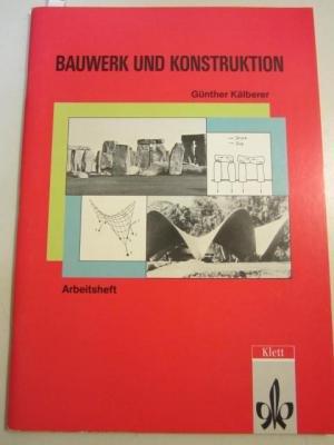 Arbeitshefte Kunst für die Sekundarstufe II, Bauwerk und Konstruktion Broschiert – 2001 Günther Kälberer Klett 3122060604 Schulbücher