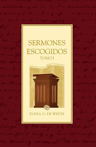Sermones Escogidos - Tomo 1 (Spanish Edition) (Inter American Division Of Seventh Day Adventist)
