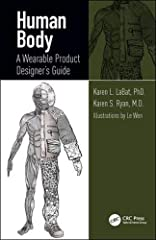 Human Body: A Wearable Product Designer's Guide, unlike other anatomy books, is divided into sections pertinent to wearable product designers. Two introductory chapters include many definitions, an introduction to anatomical terminology, and ...