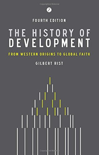 The History of Development: From Western Origins to Global Faith, 4th edition