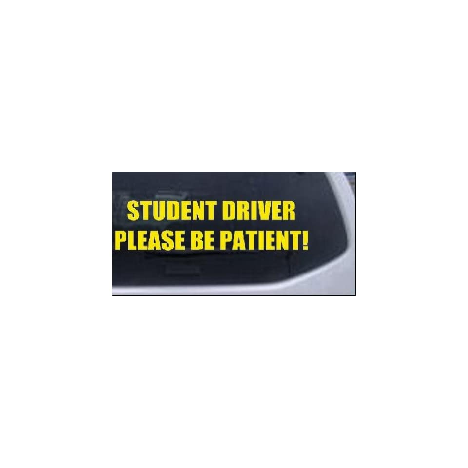 Student Driver Please Be Patient Special Orders Car Window Wall Laptop Decal Sticker    Yellow 8in X 2.1in