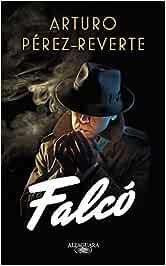 Falcó (Serie Falcó): Amazon.es: Pérez-Reverte, Arturo: Libros