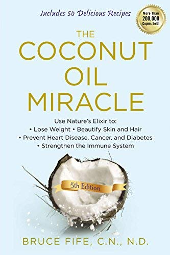 By Bruce Fife - Coconut Oil Miracle (5th edition) (12.2.2013)