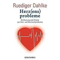 Herz(ens) probleme: Be-Deutung und Chance von Herz- und Kreislaufproblemen