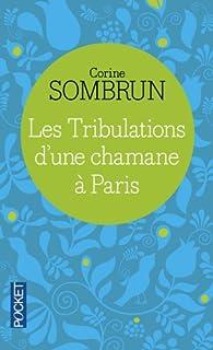Les tribulations d'une chamane à Paris par Corine Sombrun