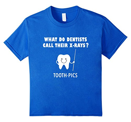 unisex-child What Do Dentists Call Their X-Rays Tooth Pics Funny T-Shirt 10 Royal - Ray Pics Ray