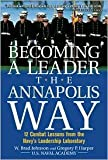 img - for Becoming a Leader the Annapolis Way 1st (first) edition Text Only book / textbook / text book