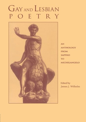 Gay and Lesbian Poetry: An Anthology from Sappho to Michelangelo (Garland Reference Library of the Humanities)