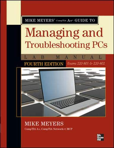 Mike Meyers' CompTIA A+ Guide to Managing and Troubleshooting PCs Lab Manual, Fourth Edition (Exams 220-801 & 220-802) (The Best Motherboard Brand)
