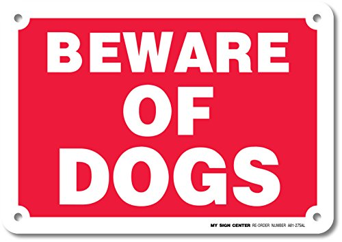 Beware of Dogs Warning Sign - Avoid Dog Bites - 7'x10' - .040 Rust Free Heavy Duty Aluminum - Made in USA - UV Protected and Weatherproof - A81-275AL