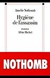 Hygiène de l'assassin (French Edition)