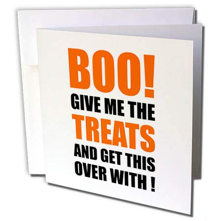 3dRose Carsten Reisinger - Illustrations - Halloween - Boo Give me The Treats and This Over with Funny Quote - 1 Greeting Card with Envelope (gc_294712_5) -