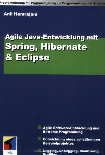Agile Java-Entwicklung mit Spring, Hibernate & Eclipse