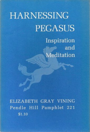 harnessing-pegasus-inspiration-and-meditation-pendle-hill-pamphlet-221