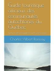 Guide touristique non officiel des communautés autochtones du Québec: Incluant des informations sur les pensionnats