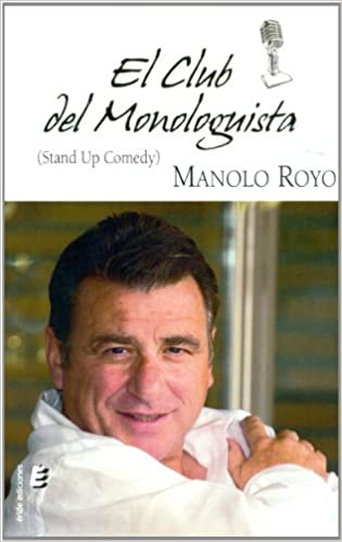 El club del monologista (French Edition): Manolo Royo: 9788415883197: Amazon.com: Books