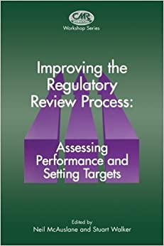 Book Improving the Regulatory Review Process: Assessing Performance and Setting Targets (Centre for Medicines Research Workshop) (2012-11-05)