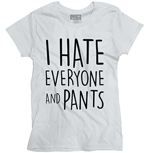 dc4ddbe5 Classic Teaze Hate Everyone Pants Funny Shirt Nude Sarcastic Gift Idea Cool Ladies  T-Shirt