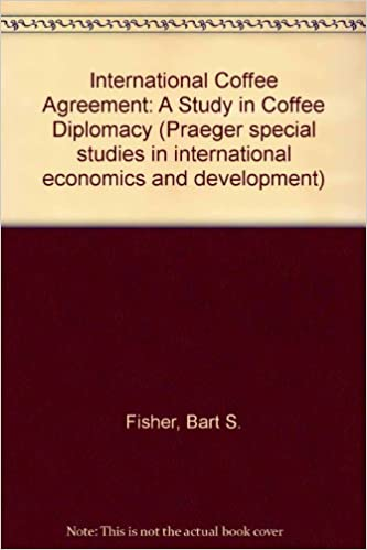 The International Coffee Agreement B S Fisher 9780275282325