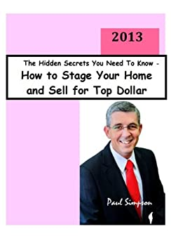 How to stage your home and sell for top dollar the for How to sell your house for top dollar