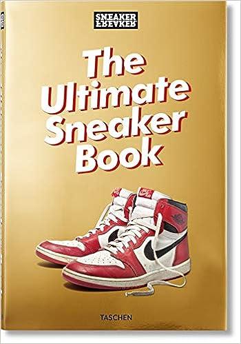 b479667dacb Sneaker Freaker. The Ultimate Sneaker Book (Sneaker Freaker Magazine ...