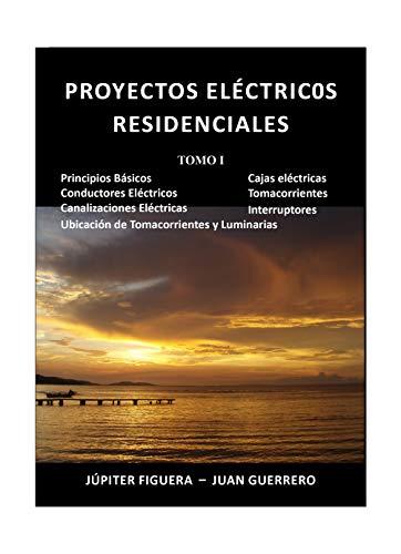 Proyectos Eléctricos Residenciales: Tomo I (Spanish Edition ...