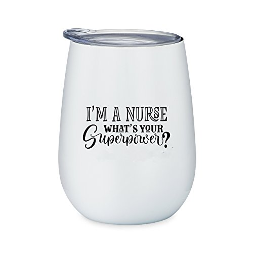 Funny Nurse Gift - I'm A Nurse What's Your Super Power? - 10 oz White Stainless Steel Stemless Wine Glass with Lid - Wine Tumbler Sippy Cup for Nurses - (Gifts For A Nurse)