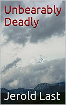 Unbearably Deadly (Roger and Suzanne South American Mystery Series Book 9) by [Last, Jerold]