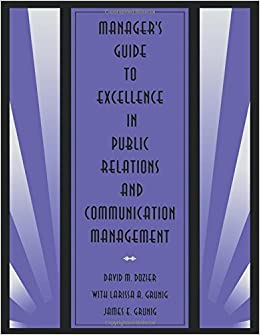 Manager's Guide to Excellence in Public Relations and Communication Management (Routledge Communication Series)